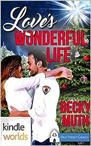 First Street Church Romances: Love's Wonderful Life (Kindle Worlds Novella)