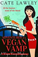 Adventures of a Vegan Vamp (Vegan Vamp, #1)