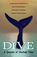 Dive: A Quartet of Merfolk Tales
