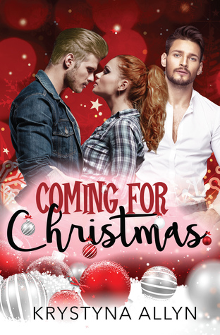 Coming For Christmas (Sexy Romantic Standalone, #1)
