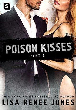 Poison Kisses: Part 3 (Poison Kisses, #3)