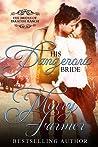His Dangerous Bride (The Brides of Paradise Ranch, #2)