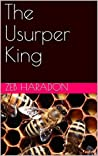 The Usurper King by Zeb Haradon