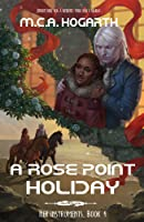 A Rose Point Holiday (Her Instruments, #4)