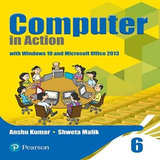 Computer in Action for CBSE Class 6