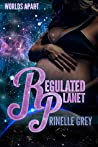 Regulated Planet (Worlds Apart, #2)