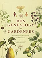 RHS Genealogy for Gardeners: Plant Families Explored & Explained