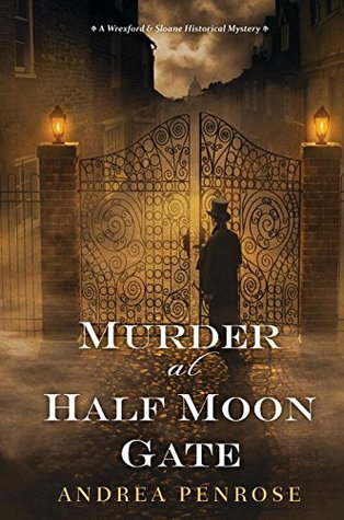 Murder at Half Moon Gate by Andrea Penrose