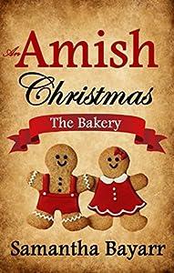 An Amish Christmas: The Bakery (Amish Bakery #1)