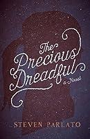 The Precious Dreadful: A Novel