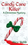 The Candy Cane Killer: A Christmas Mystery (Alma Easter Mysteries Book 2)