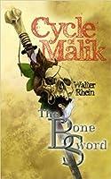 The Bone Sword (Cycle of Malik, #1)