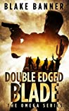 Double Edged Blade (Omega #2)