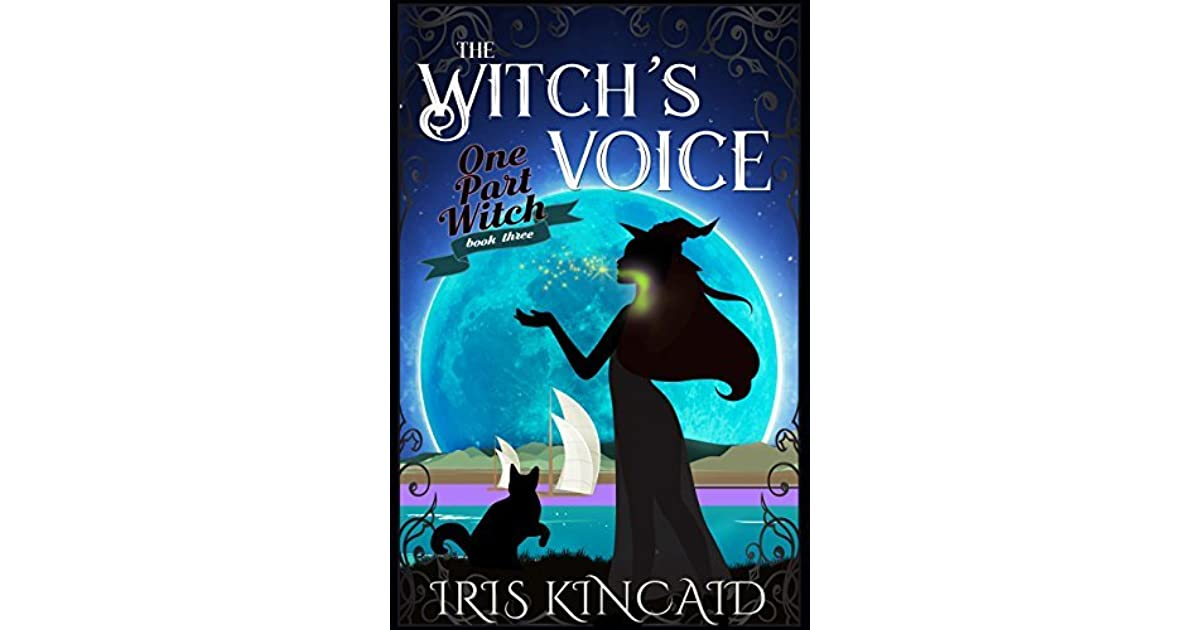 The Witch's Voice (One Part Witch, #3) by Iris Kincaid