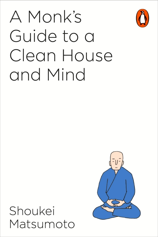 bcb971128 A Monk's Guide to a Clean House and Mind by Shoukei Matsumoto