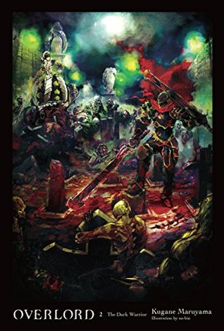 オーバーロード 2 漆黒の戦士 (Overlord Light Novels, #2) by Kugane