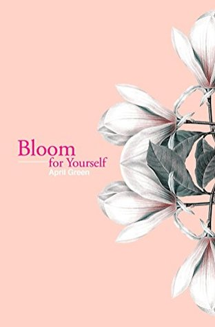 bloom for yourself by green