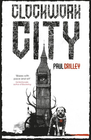 Cover of the book, Clockwork City byPaul Crilley, showing the same canine spirit guide but in front of Big Ben. Guess, we're going to London, eh?