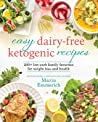 Easy Dairy-Free Ketogenic Recipes by Maria Emmerich