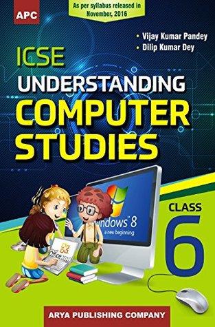 ICSE Understanding Computer Studies - VI
