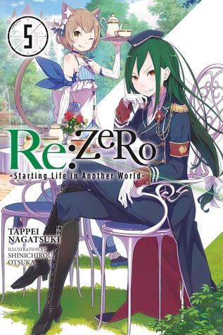 Re: ゼロから始める異世界生活 5 [Re:Zero Kara Hajimeru Isekai Seikatsu, Vol. 5] by  Tappei Nagatsuki