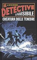 Creatura delle Tenebre (Il Detective Invisibile, #2)