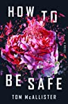 Book cover for How to Be Safe