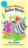Chicken Wants to Roller Skate