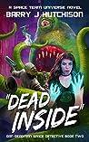Dead Inside (Dan Deadman Space Detective, #2)