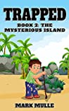Trapped (Book 2): The Mysterious Island (An Unofficial Minecraft Book for Kids Ages 9-12 (Preteen)