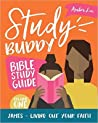 James - Living Out Your Faith (Study Buddy Bible Study Guide)