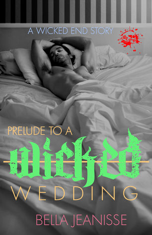 Prelude of a Wicked Wedding (Wicked End, #5)