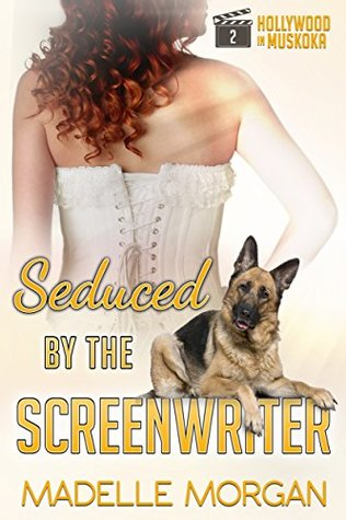 Seduced by the Screenwriter by Madelle  Morgan