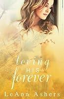 Loving His Forever (The Forever Series) (Volume 2)