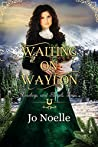 Waiting on Waylon (Cowboys and Angels, #6)