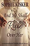 And He Shall Rule Over Her