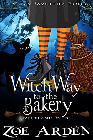 Witch Way to the Bakery by Zoe Arden