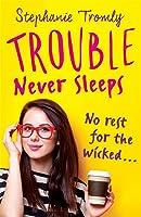 Trouble Never Sleeps (Trouble, #3)