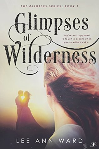Glimpses of Wilderness (The Glimpses Series Book 1)