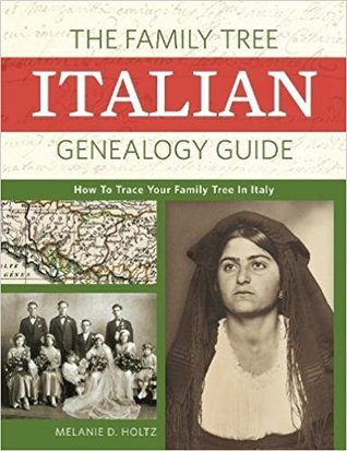 The Family Tree Italian Genealogy Guide: How to Trace Your Family