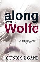 Along Comes a Wolfe (Shepherd & Wolfe Mystery #1)
