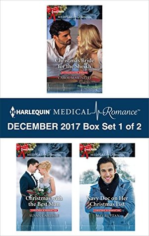 Harlequin Medical Romance December 2017 - Box Set 1 of 2: Christmas Bride for the Sheikh / Christmas with the Best Man / Navy Doc on Her Christmas List
