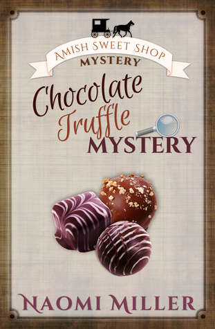 Chocolate Truffle Mystery (Amish Sweet Shop Mystery #5)