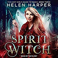 Spirit Witch (The Lazy Girl's Guide To Magic #3)