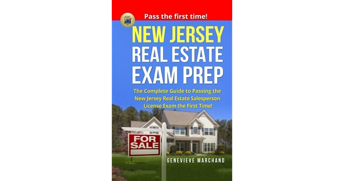 New Jersey Real Estate Exam Prep The Complete Guide To Passing The New Jersey Real Estate Salesperson License Exam The First Time By Genevieve Marchand