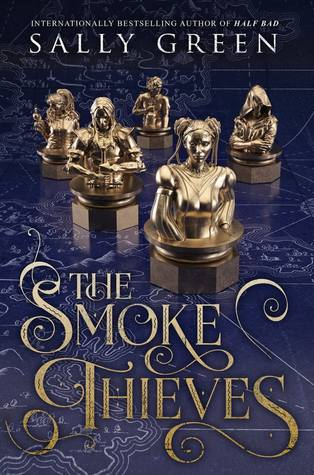 Bücherblog. Rezension. Book cover. The Smoke Thieves (Book 1) by Sally Green. Fantasy. Young Adult.