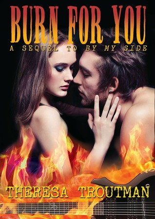 Burn For You (A Sequel to By My Side)