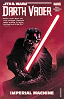Star Wars: Darth Vader, Dark Lord of the Sith, Vol. 1: Imperial Machine