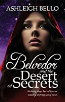 Belvedor and the Desert of Secrets (The Belvedor Saga Book 3)