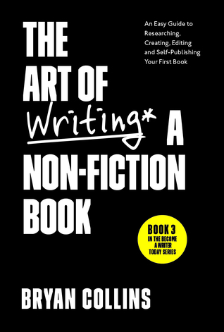 The Art of Writing a Non-Fiction Book: An Easy Guide to Researching, Creating, Editing, and Self-Publishing Your First Book